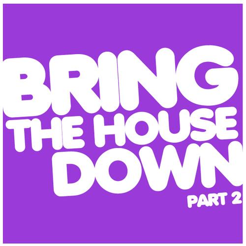 Album Art - Bring The House Down Part 2