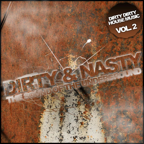 Album Art - Dirty And Nasty - The Sound Of The Underground - Volume 2