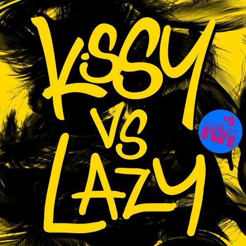 Album Art - Kissy Vs Lazy