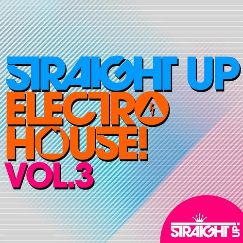 Album Art - Straight Up Electro House! Vol. 3