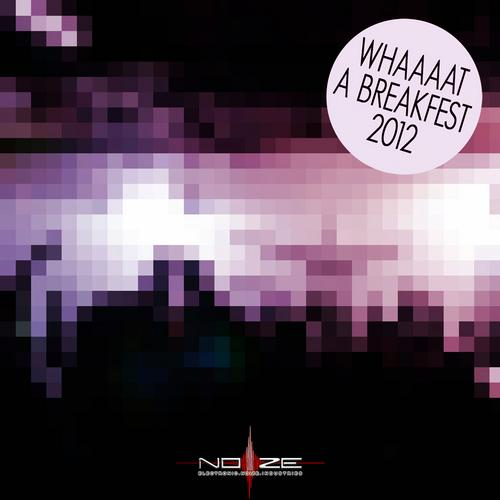 Album Art - Whaaaat A Breakfest 2012