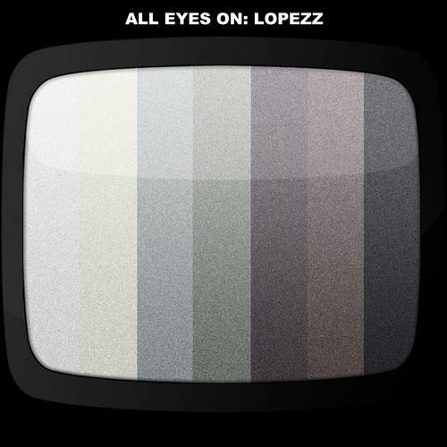 Album Art - All Eyes On Lopezz