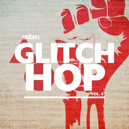 Album Art - Straight Up Glitch Hop! Vol. 6