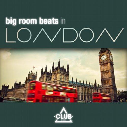 Album Art - Big Room Beats In London