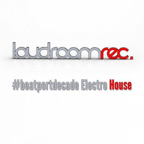 Album Art - Loudroom Recordings #BeatportDecade Electro House