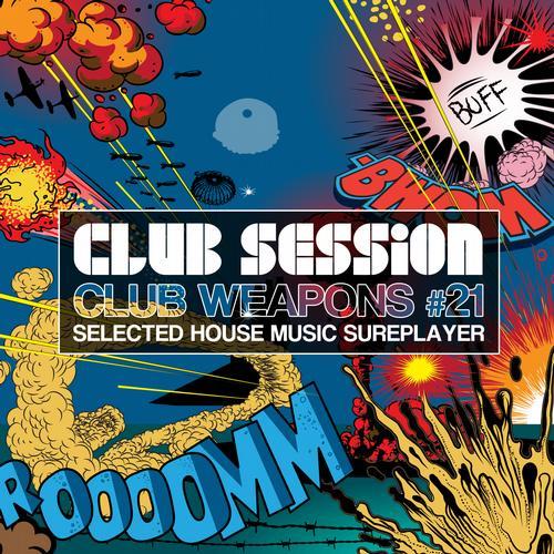 Album Art - Club Session Pres. Club Weapons No. 21