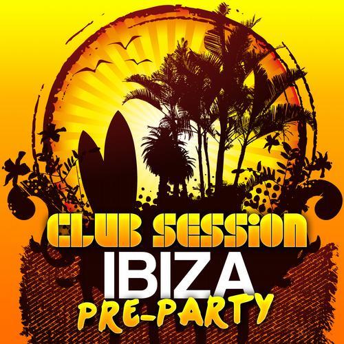 Album Art - Club Session - Ibiza Pre-Party 2012