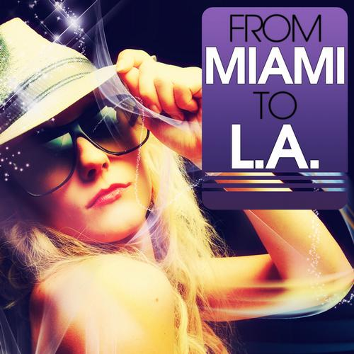 Album Art - From Miami To L.A. - The Hottest House Music