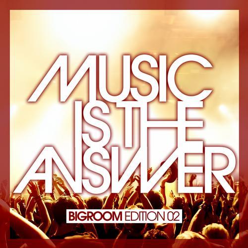 Album Art - Music Is The Answer - Bigroom Edition 02
