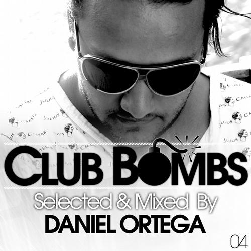 Album Art - CLUB BOMBS 04 - Selected & Mixed By DANIEL ORTEGA