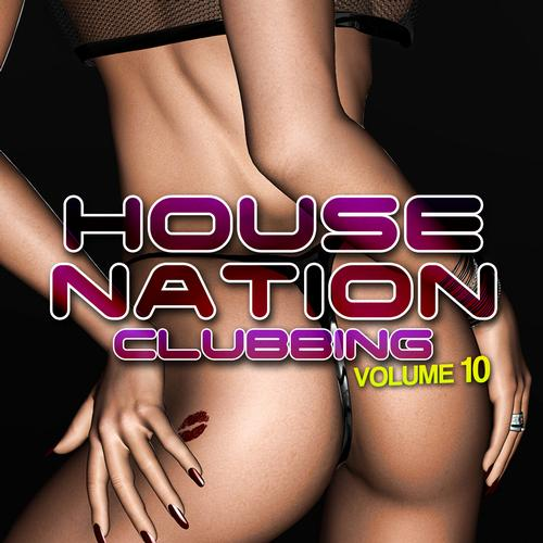 Album Art - House Nation Clubbing Volume 10