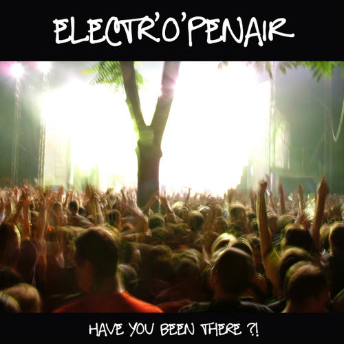 Album Art - ElectrOpenair - Have You Been There ?!