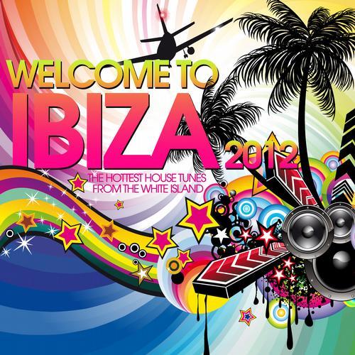 Album Art - Welcome To Ibiza 2012