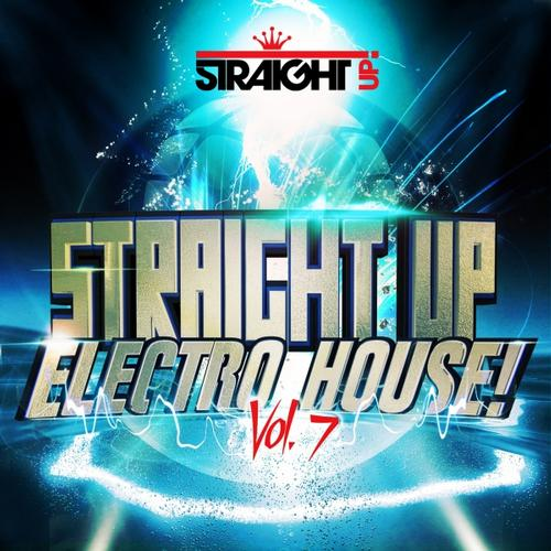 Album Art - Straight Up Electro House! Vol. 7