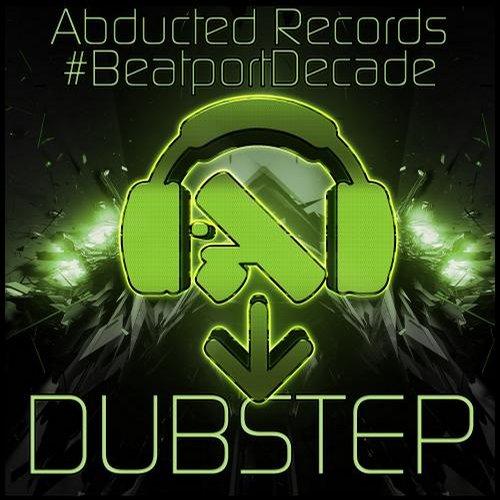 Album Art - Abducted Records #BeatportDecade Dubstep