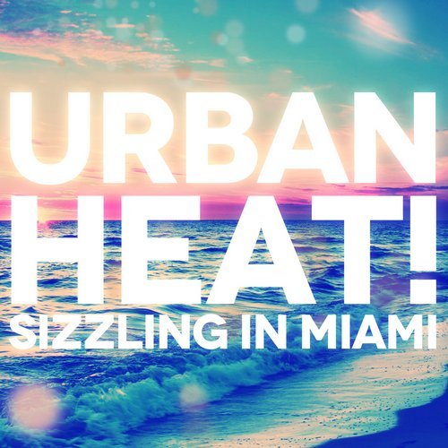 Album Art - Urban Heat! Sizzling in Miami