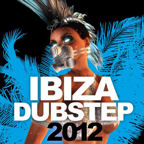 Album Art - Ibiza Dubstep 2012