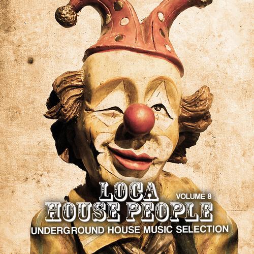 Album Art - Loca House People Volume 8