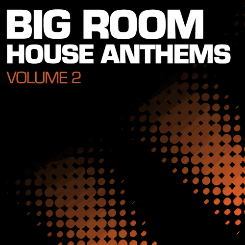 Album Art - Big Room House Anthems Volume 2