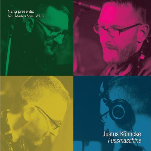 Nang Presents New Masters Series Vol. 3 - Justus Kohncke: Fussmaschine Album Art