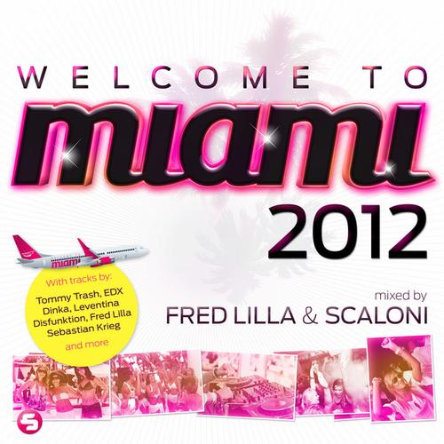 Album Art - Welcome To Miami 2012 - Mixed By Fred Lilla & Scaloni