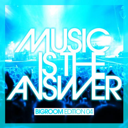 Album Art - Music Is The Answer - Bigroom Edition 04