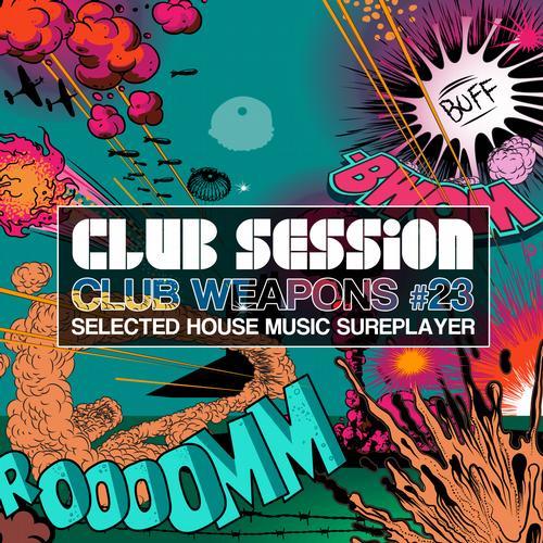 Album Art - Club Session Pres. Club Weapons No. 23