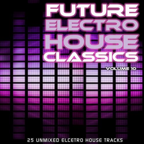 Album Art - Future Electro House Classics Vol. 10