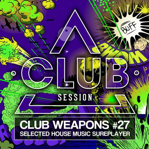 Album Art - Club Session Pres. Club Weapons No. 27