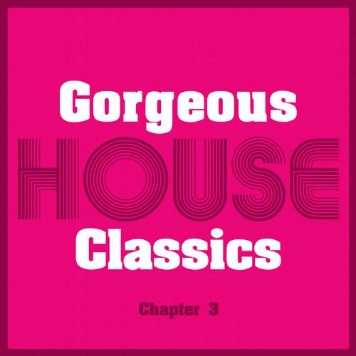 Album Art - Gorgeous House Classics - Chapter 3