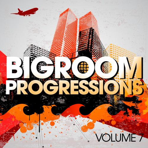 Album Art - Bigroom Progressions - Volume 7