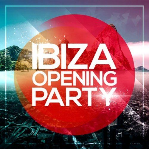 Album Art - Ibiza Opening Party 2014