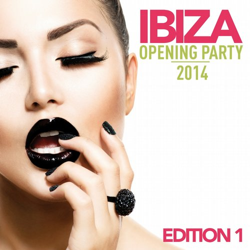 Album Art - Ibiza Opening Party 2014 (Edition 1)