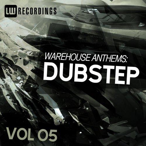 Album Art - Warehouse Anthems: Dubstep Vol. 05