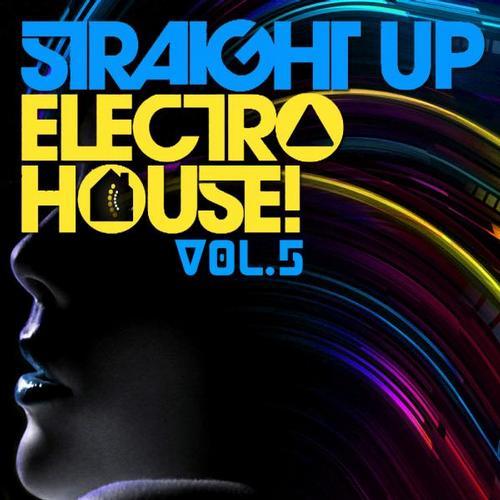 Album Art - Straight Up Electro House! Vol. 5