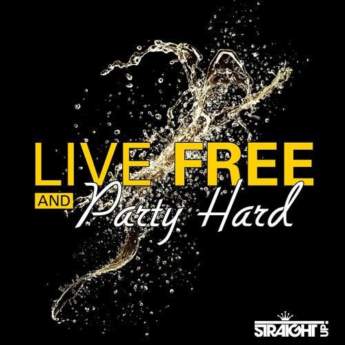 Live Free and Party Hard Album Art