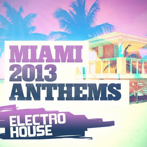 Album Art - Miami 2013 Anthems: Electro House