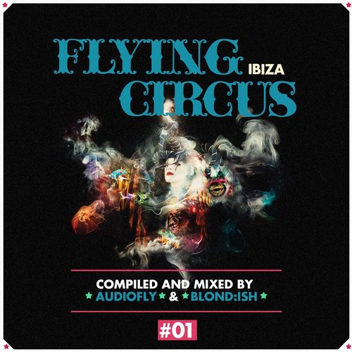 Album Art - Flying Circus Ibiza, Vol. 1 (Compiled & Mixed by Audiofly & Blond:Ish)