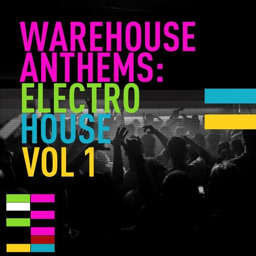 Album Art - Warehouse Anthems: Electro House Vol. 1