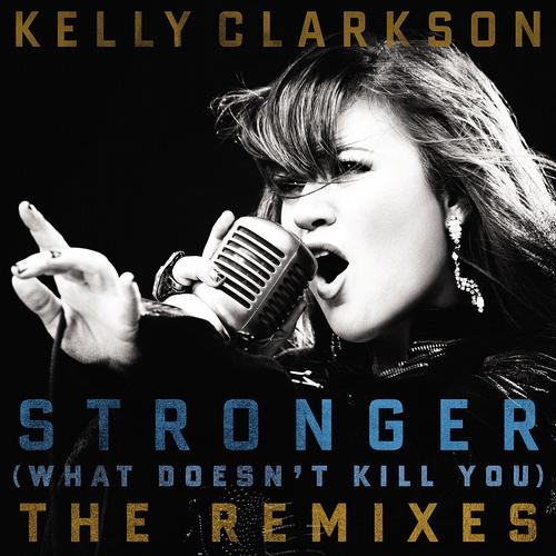 Album Art - Stronger (What Doesn't Kill You) The Remixes