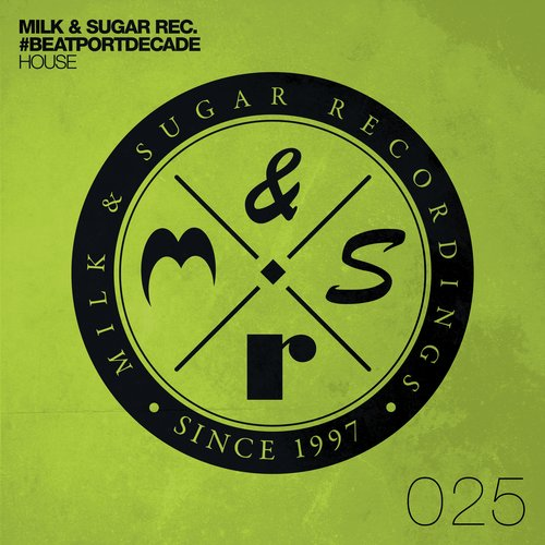 Album Art - Milk & Sugar #BeatportDecade House