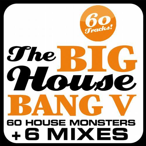 Album Art - THE BIG HOUSE BANG! Vol. 5 - 60 House Monsters + 6 DJ Mixes