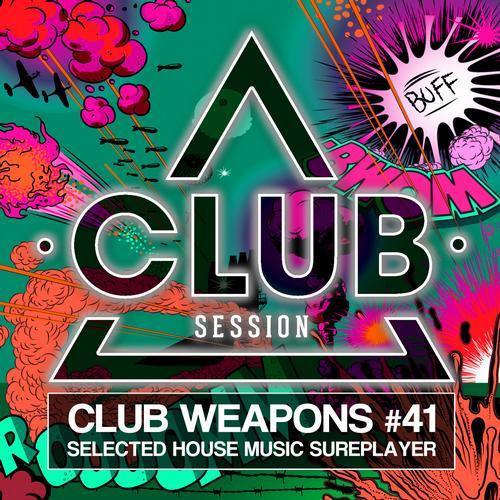 Album Art - Club Session Pres. Club Weapons No. 41