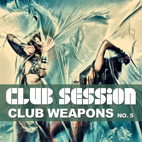 Album Art - Club Session Pres. Club Weapons No. 5