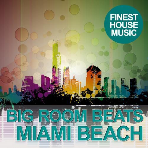 Album Art - Big Room Beats in Miami Beach