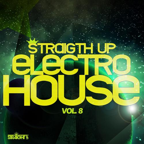 Album Art - Straight Up Electro House! Vol. 8