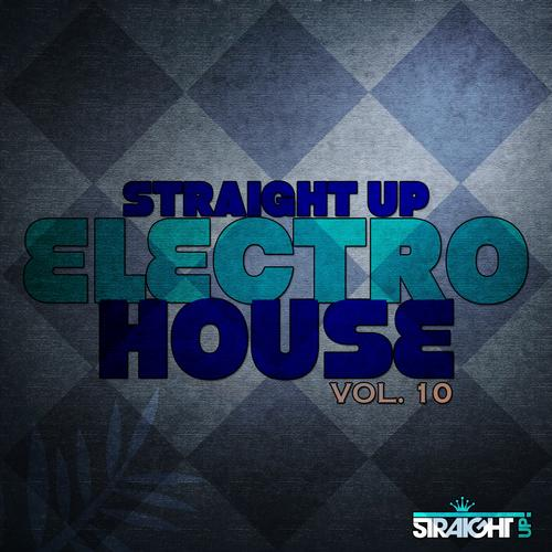 Album Art - Straight Up Electro House! Vol. 10