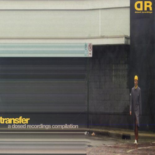 Album Art - VA - Transfer - A Dosed Recordings Compilation