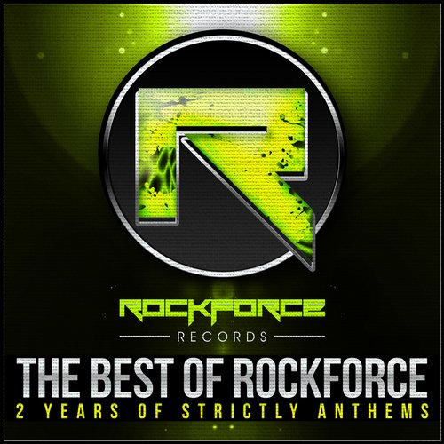 Album Art - The Best Of Rockforce - 2 Years Of Strictly Anthems