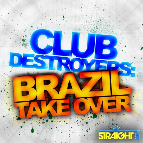 Album Art - Club Destroyers: Brazil Takeover